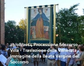 29/08/2014 – Processione Soccorso Villa: traslazione della Venerata Immagine della Beata Vergine del Soccorso