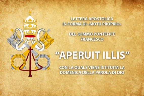 """Lettera Apostolica """"APERUIT ILLIS"""" con la quale viene istituita, da Papa Francesco, la Domenica della Parola di Dio"""