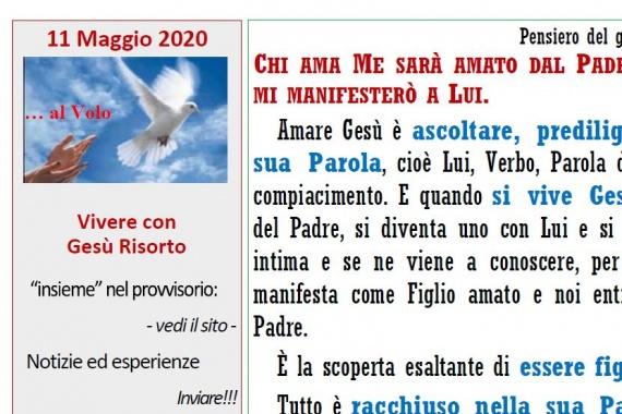 11 Maggio – Al volo … CHI AMA ME SARÀ AMATO DAL PADRE MIO E ANCH'IO LO AMERÒ E MI MANIFESTERÒ A LUI.
